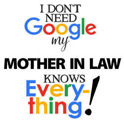 Mother In Law Google Design,